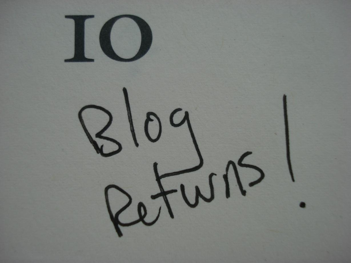 The blog returns Monday August 10